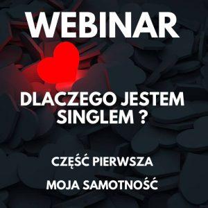 Dlaczego jestem singlem? Webinar #1 | Moja samotność